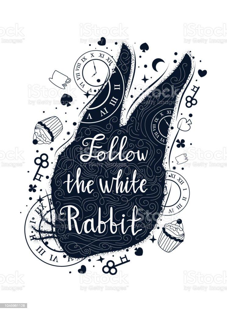 Siga la ilustración vintage conejo blanco con cabeza de conejo. Alicia en motivos del país de las maravillas. Tatuaje arte y estilo de la doble exposición. Frase de letras dibujados a mano. - ilustración de arte vectorial