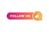 Follow us speech bubble. Message bubbles with megaphone label. Social media design concept.Modern Vector illustration.