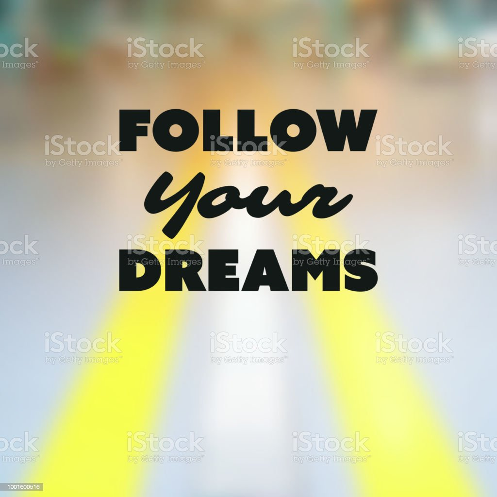 Folgen Sie Ihrer Träume Inspirierend Zitat Slogan Sagen