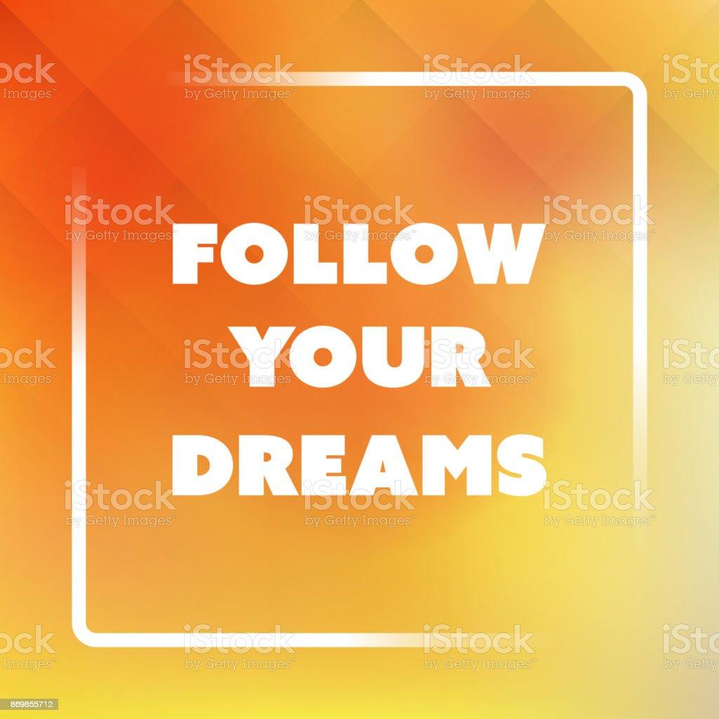 Folgen Sie Ihren Träumen Inspirierend Zitat Slogan Sagen