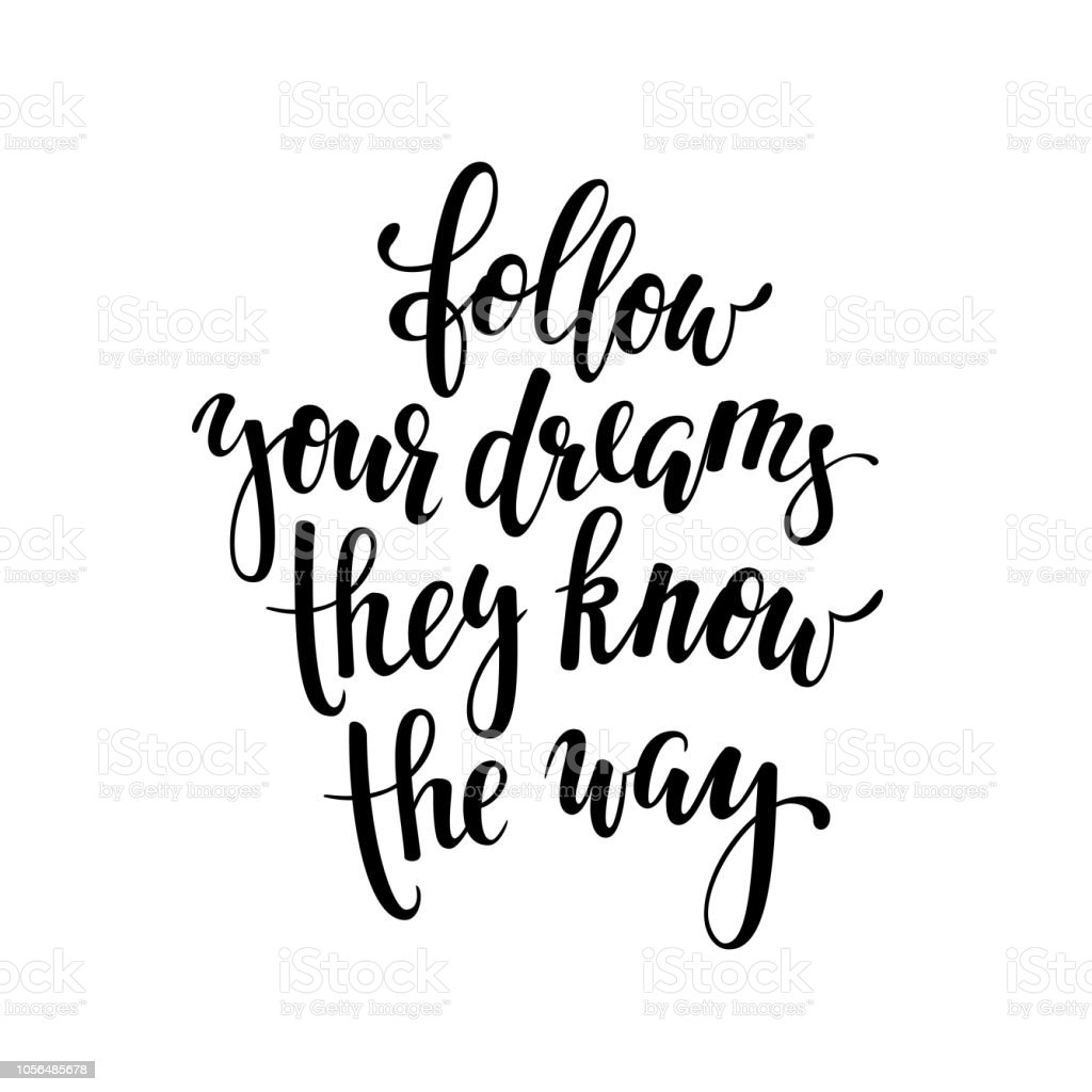 follow your dreams they know the way inspirational and