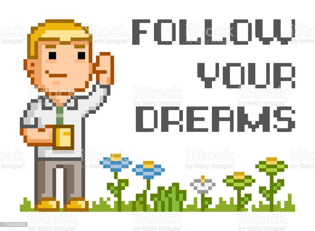 Follow your dreams. Vector pixel art man and flowers. Open path.