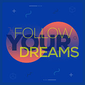Follow Your Dreams.Inspiring Creative Motivation Quote Poster Template. Vector Typography - Illustration