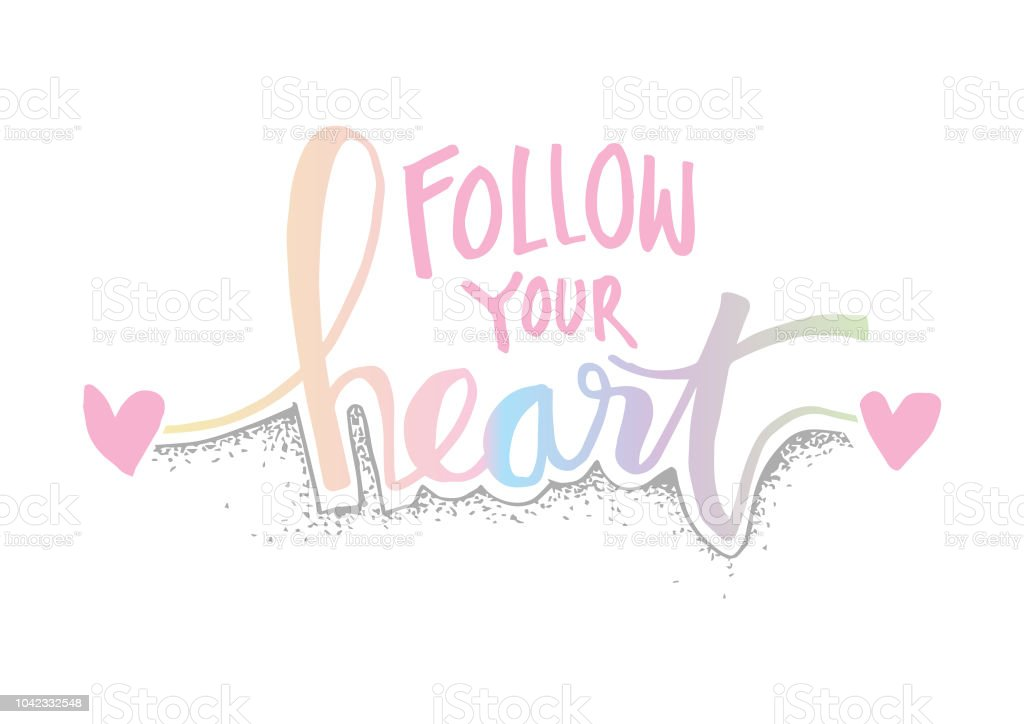 Follow Your Heart Hand Lettering Motivational Quote Stock Vector Art