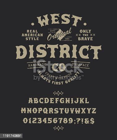 Font West District. Craft retro vintage typeface design. Fashion graphic display alphabet. Pop modern vector letters. Latin characters numbers. Vector illustration old badge label logo tee template.