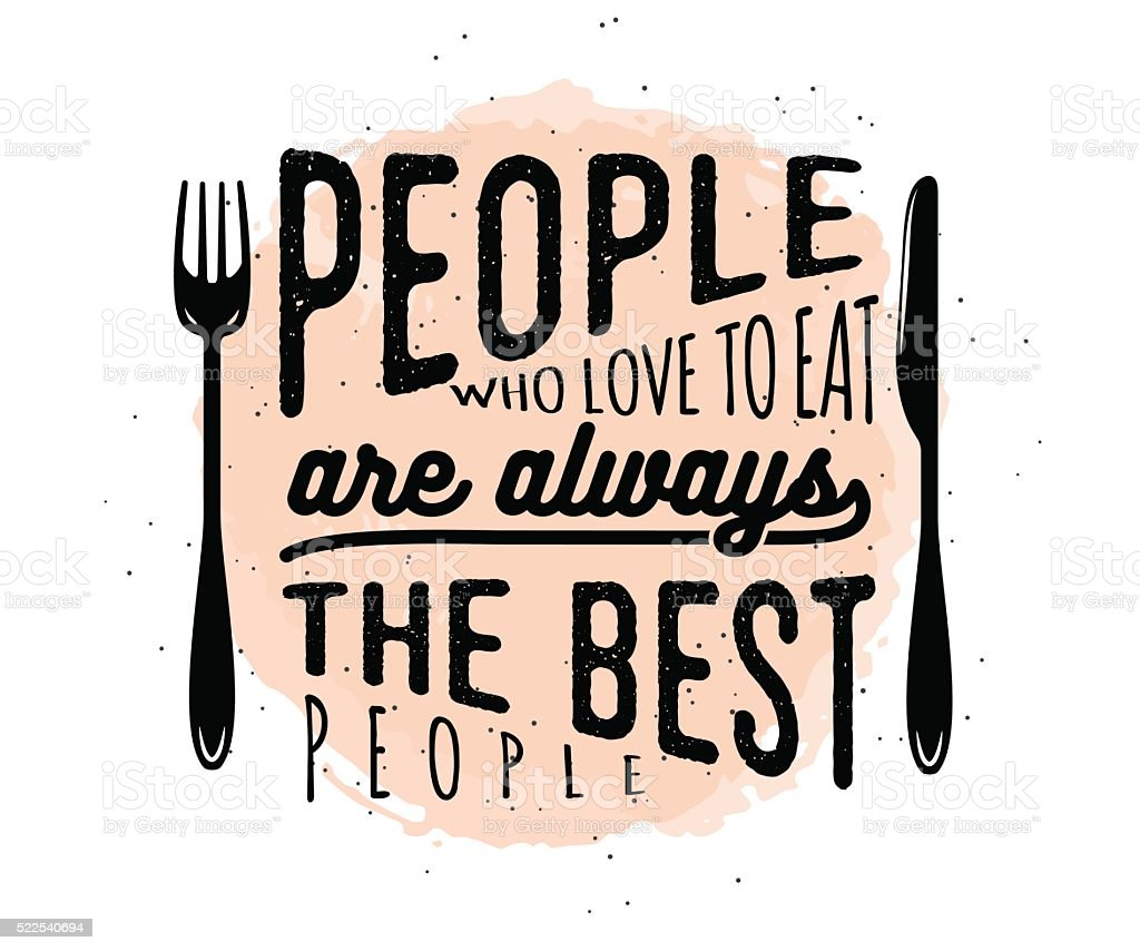 Food related typographic quote vector art illustration