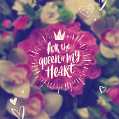 For the queen of my heart - Valentines day Greeting card. Brush calligraphy greeting and hand drawn hearts on a blurred flowers background. Vector illustration.
