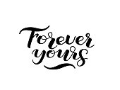 Forever yours lettering for clothes or poster. Vector illustration