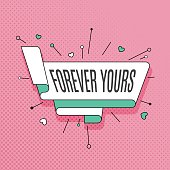 Forever yours. Retro design element in pop art style on halftone colorful background.