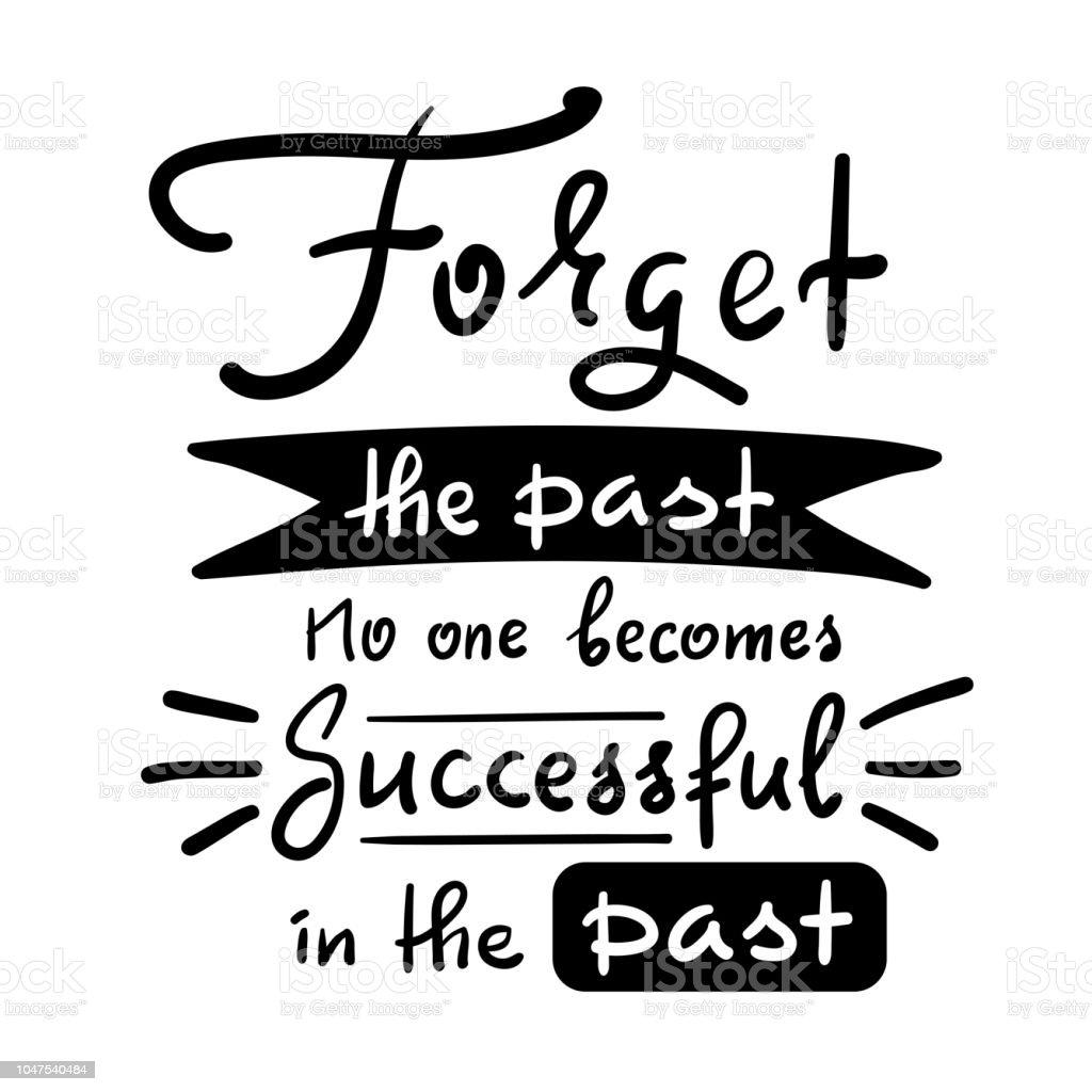 Olvidar el pasado no llega a ser acertado en el pasado - inspirar y cita  motivacional 8845beec2e0