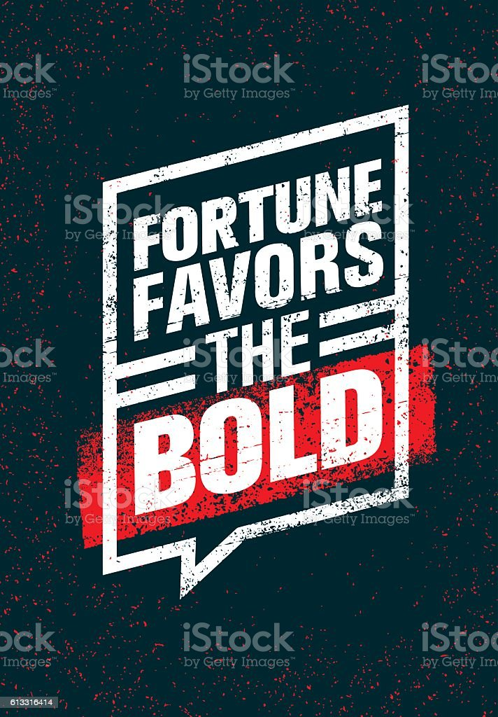 Fortune Favors The Bold Motivation Quote Vector Rough Concept vector art illustration