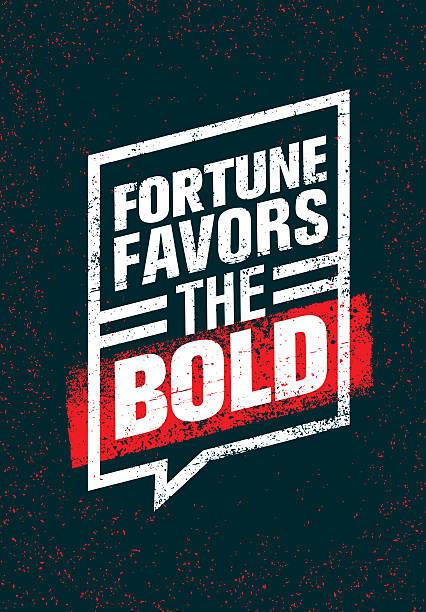 Fortune Favors The Bold Motivation Quote Vector Rough Concept vector art illustration