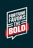 Fortune Favors The Bold Motivation Quote Vector Rough Concept