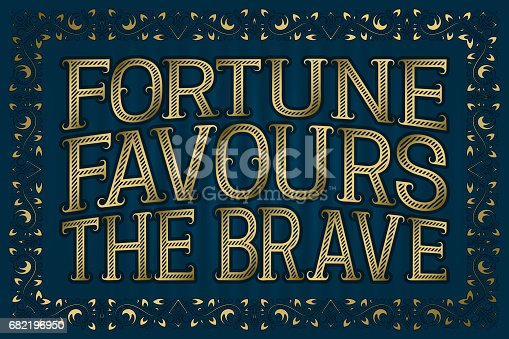 fortune favours the brave english saying stock vector art 682196950 istock