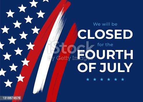 istock Fourth of July card. We will be closed sign. Vector illustration. 1318874576