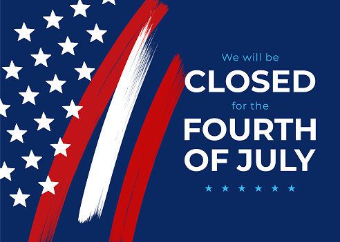 Fourth of July card. We will be closed sign. Vector illustration.