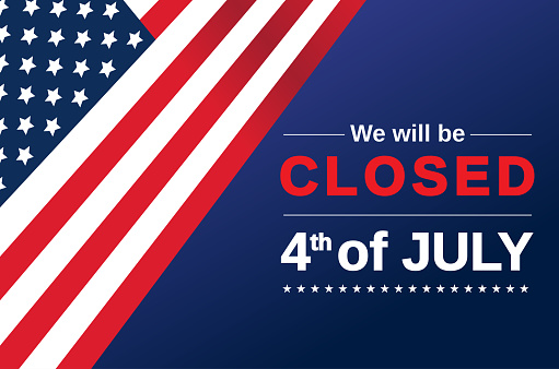 Fourth of July card. We will be closed sign. Vector