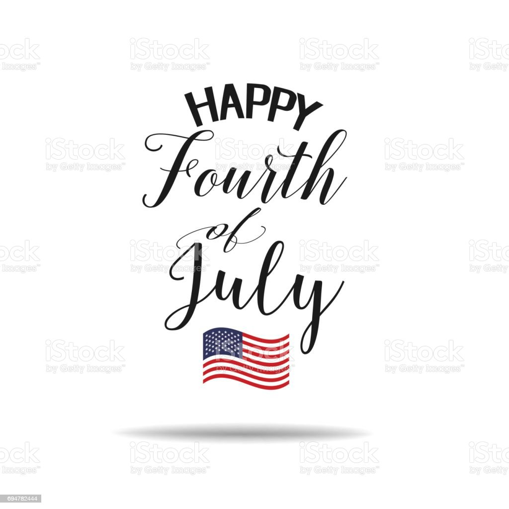 Fourth of July hand lettering inscription for greeting banner card. Happy Independence Day of United States vector art illustration