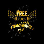 Free your imagination. Motivational quote.