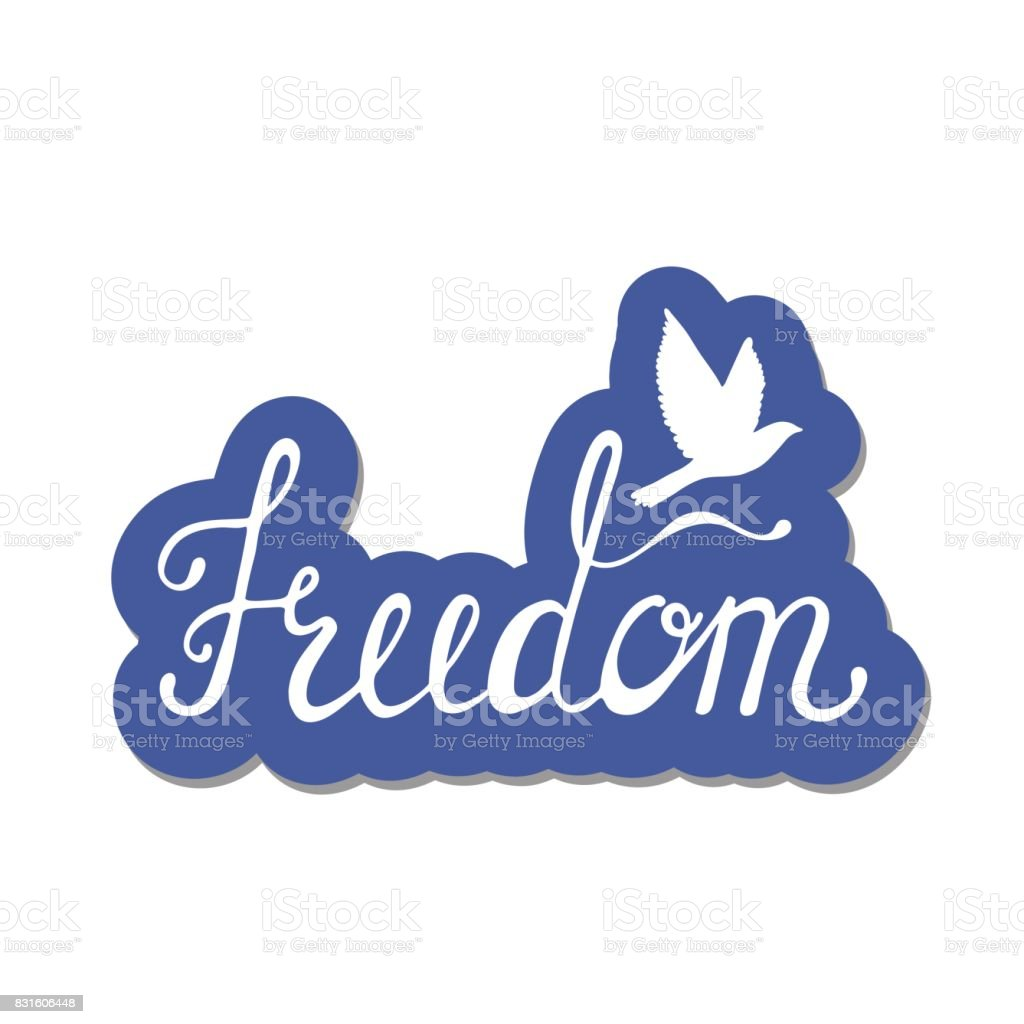 Freedom. Inspirational quote about happy. vector art illustration