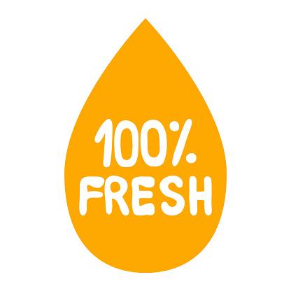100% fresh label. The inscription in a drop of orange juice. Healthy, ecology, organic, fruit logo, icon, sticker. Vector flat illustration