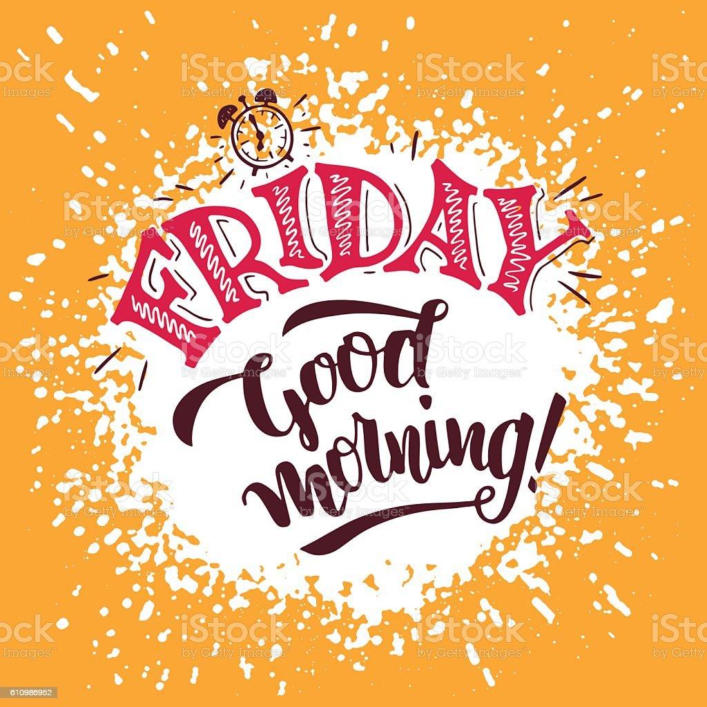 Friday Good Morning Hand Lettering Poster Stock Illustration
