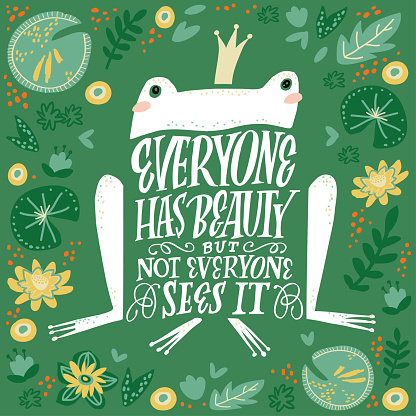 Frog with quote - flat hand drawn vector illustration. Cute cartoon character with floral background. Everything has beauty but not everyone sees it. Scandinavian style poster, card or t-shirt design