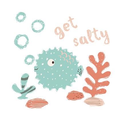 Fugue fish baby cute print. Sweet sea animal. Get salty - text slogan.