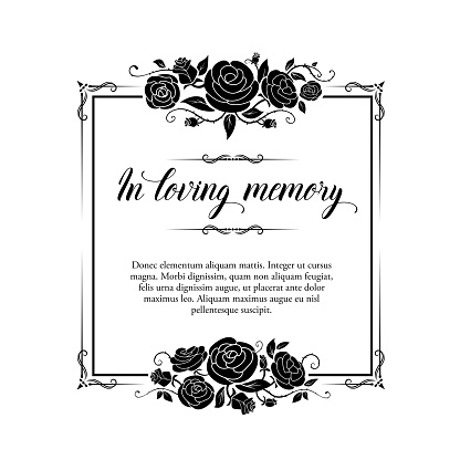 Funeral vector card, retro frame with rose flowers and flourishes, Funereal mourning square border with floral decoration, in loving memory typography. Vintage black rose blossoms on white background