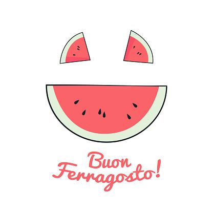 Funny card Buon Ferragosto Italian summer holiday with watermelon face