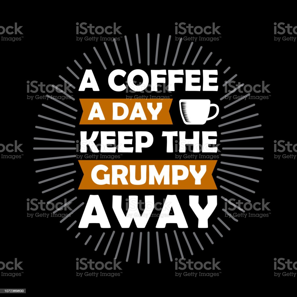 eb93661c Funny Coffee Quote and Saying. 100% vector best for graphic in your goods -  Illustration .