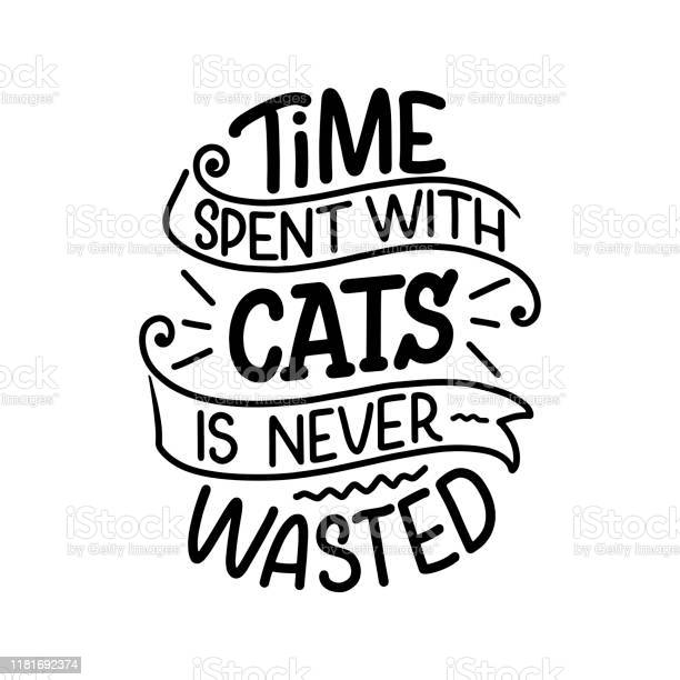 Funny lettering quote about cats for print in hand drawn style vector id1181692374?b=1&k=6&m=1181692374&s=612x612&h=idrwzropguncsq5fh15oaucduyohngdpnqvwe3gopqc=