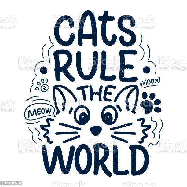 Funny lettering quote about cats for print in hand drawn style vector id1189794701?b=1&k=6&m=1189794701&s=612x612&h=iutagcekegzxuahlujl1m4oc0zc9iwe fcsiysrermm=