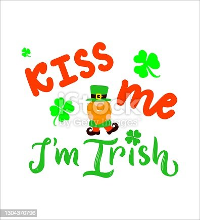 istock Funny quote Kiss me I m Irish with gnome, hat, clover leaf. St Patricks holiday concept. Template for greeting card, poster, t shirt print 1304370796