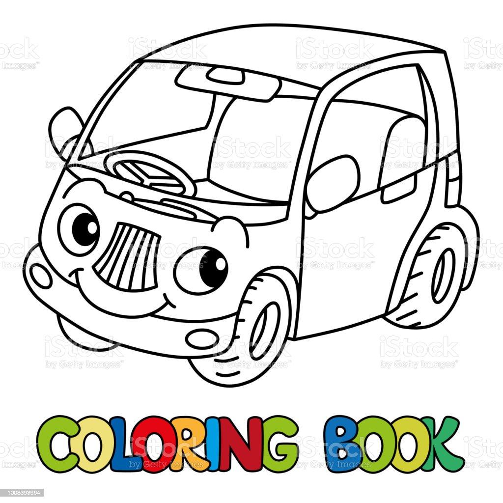 Vetores De Carro Pequeno Engracado Com Os Olhos Livro De Colorir E