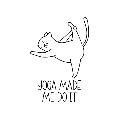 Funny yoga cat with lettering- Yoga made me do it. Cartoon comic vector illustration. Draw doodle style. Can be used for banner, flyer, sticker, card.