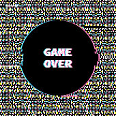 Game Over Banner with Glitch Noise Retro Effect