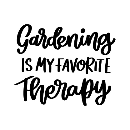 Gardening is my favorite therapy. Hand drawn lettering isolated on white background.