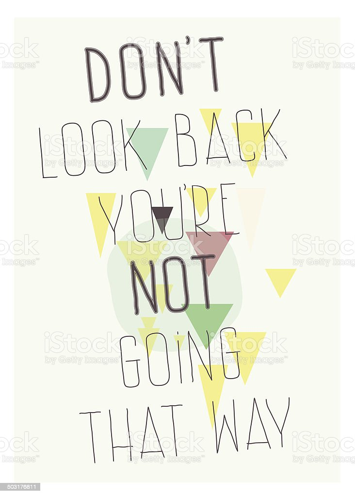 Geometric poster. Don`t look back you`re not going that way vector art illustration