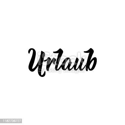 istock German text: Vacation. Lettering. Banner. calligraphy vector illustration. Urlaub 1182736727