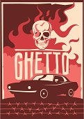Ghetto poster with muscle car and skull. Vector illustration.