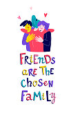 Girl hugs friends. Vector illustration flat print style happy birthday party concept. Friends are the chosen family lettering