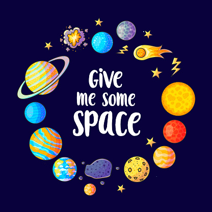 Give me some space slogan vector illustration