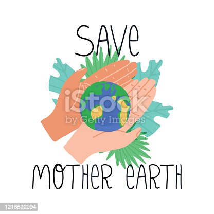 istock Globe Planet lies on hands and Save Mother Earth lettering text. Environment preservation, green lifestyle and ecology protection concept. Flat vector isolated illustration. 1218822094