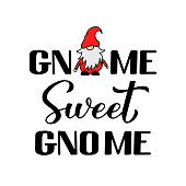 Gnome sweet gnome quote calligraphy hand lettering with cute cartoon gnome isolated on white. Scandinavian Nordic Character. Vector template for banner, poster, greeting card, t shirt, etc