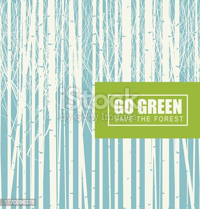 Vector illustration on the theme of environmental protection with the words Go green, Save the forest. Birch grove on a background of blue sky. Eco Poster Concept