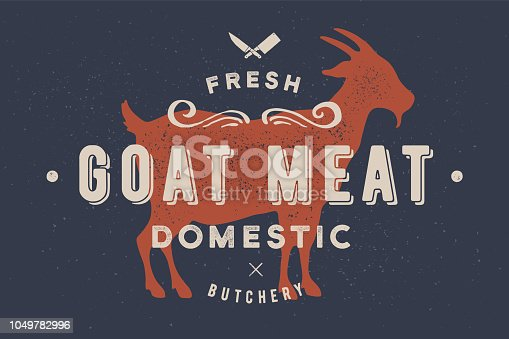 Goat meat. Vintage label, retro print, poster for Butchery meat shop with text, typography Goat Meat, Domestic, Butchery, goat silhouette. Label template goat for meat business. Vector Illustration