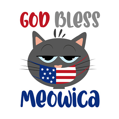 God bless meowica-  Funny greeting card for Independence day in covid-19 pandemic self isolated period.