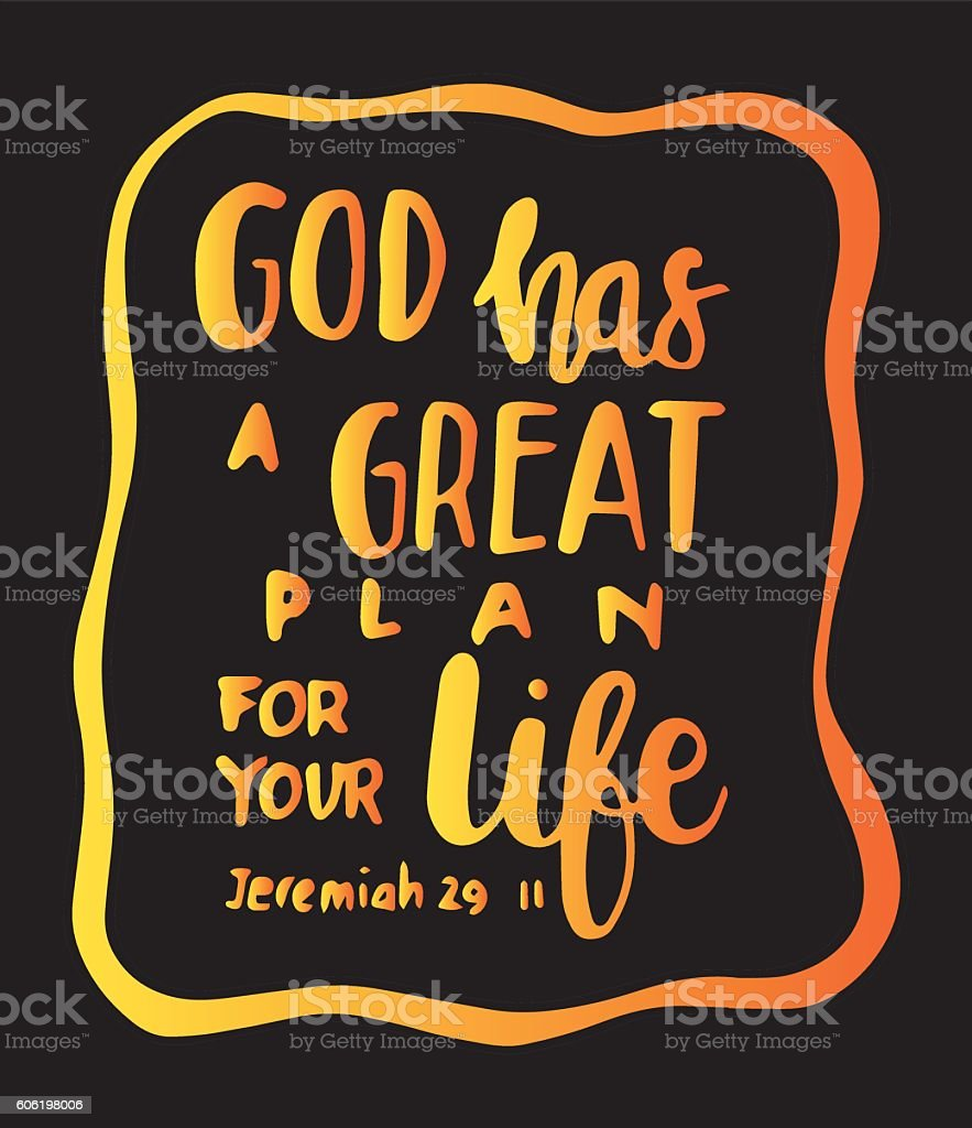 God has a great plan for your life. vector art illustration