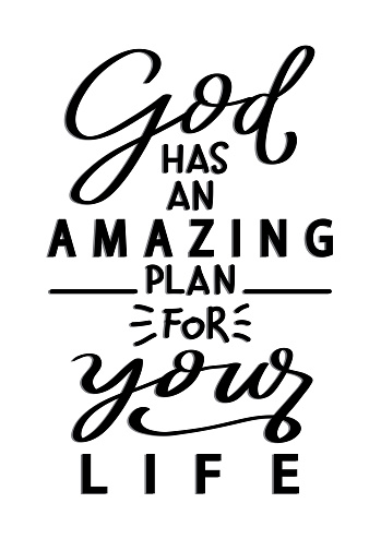 God Has An Amazing Plan For You